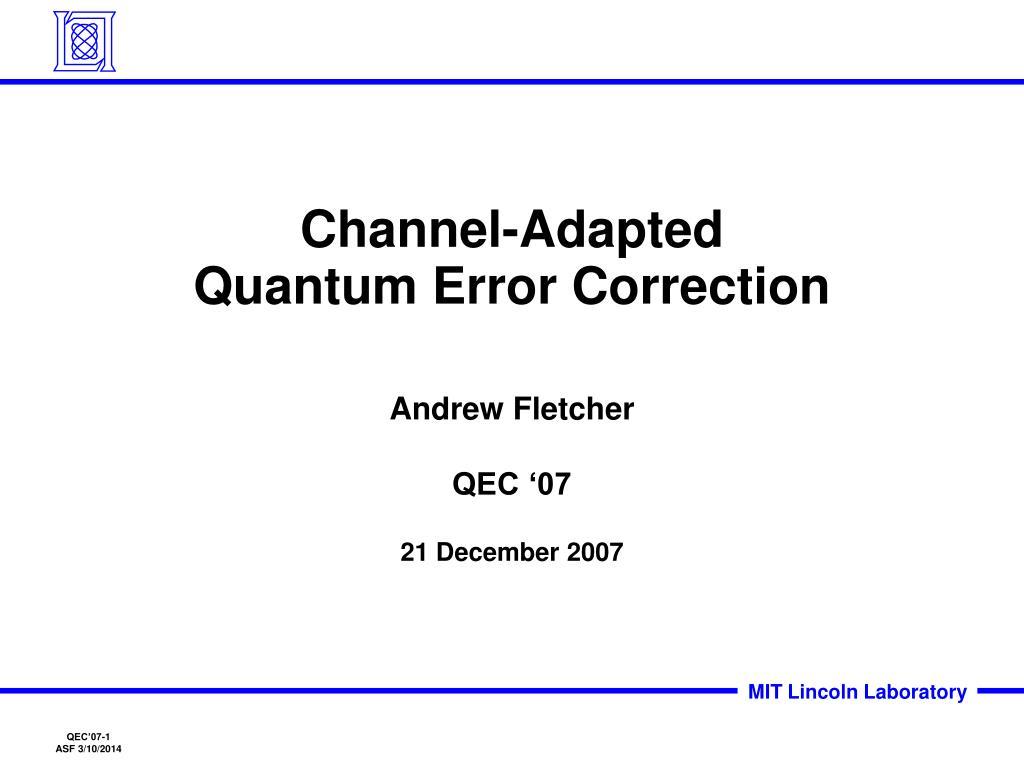 channel adapted quantum error correction l.