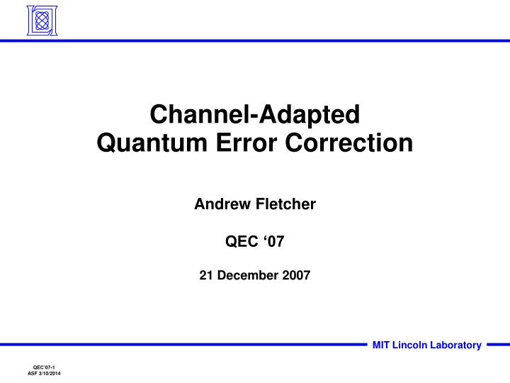 Channel adapted quantum error correction