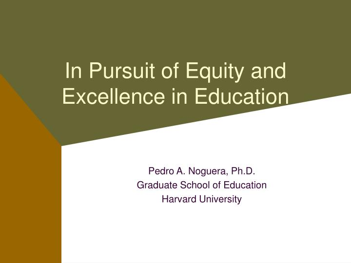 in pursuit of equity and excellence in education n.