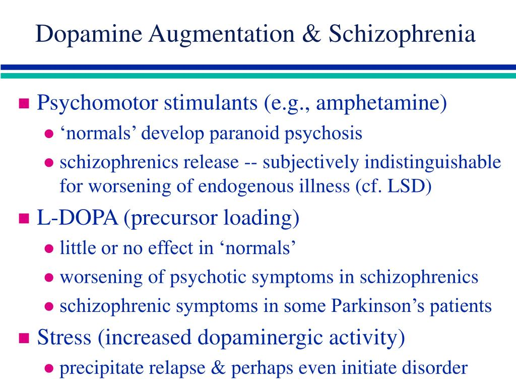 Dopamine Augmentation & Schizophrenia