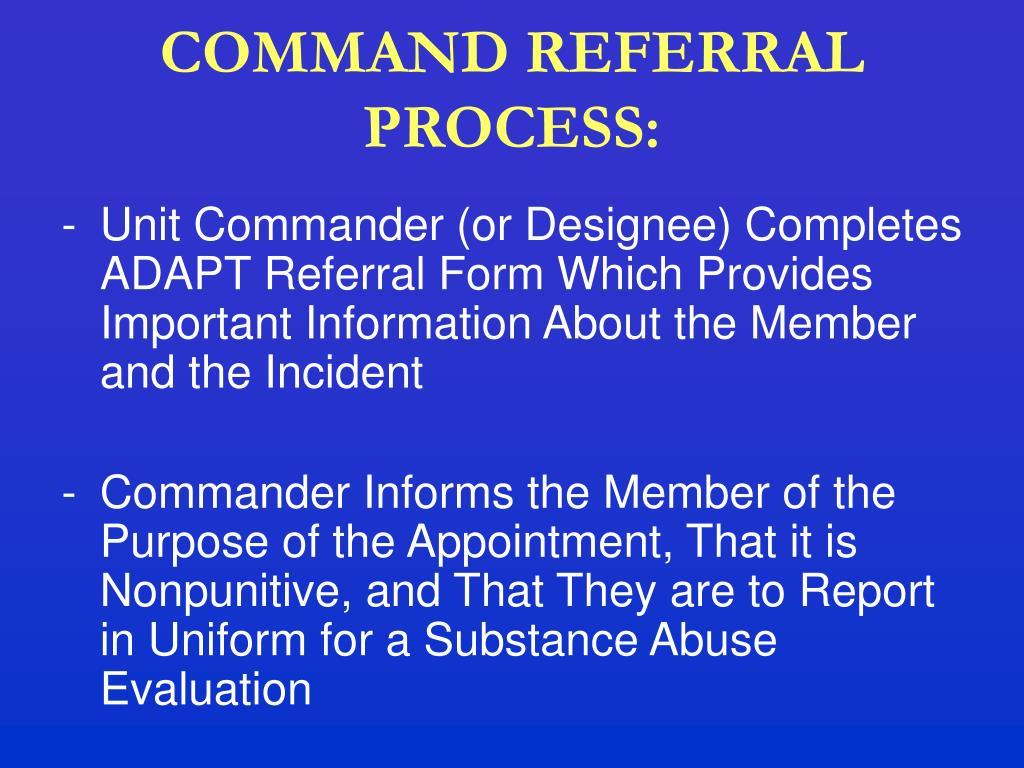 COMMAND REFERRAL PROCESS: