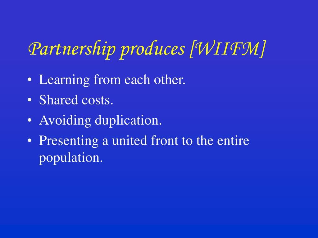 Partnership produces [WIIFM]