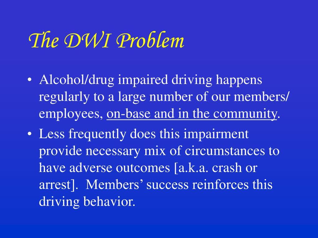 The DWI Problem