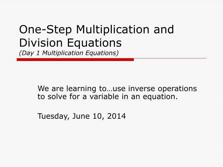 one step multiplication and division equations day 1 multiplication equations n.