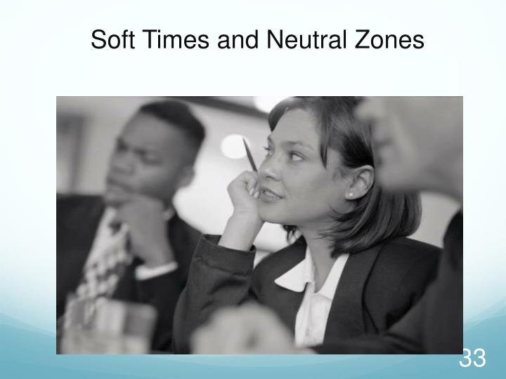 Soft Times and Neutral Zones