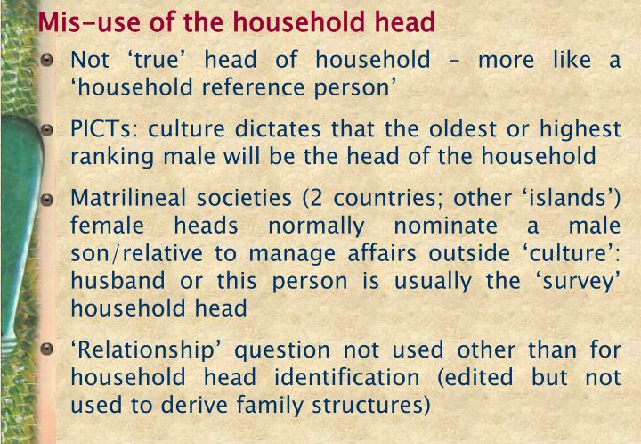 Mis-use of the household head