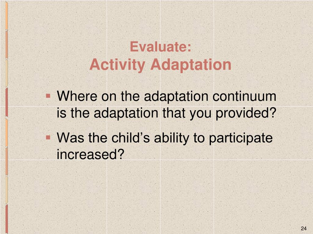 Where on the adaptation continuum is the adaptation that you provided?