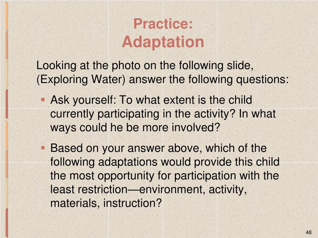 Looking at the photo on the following slide, (Exploring Water) answer the following questions: