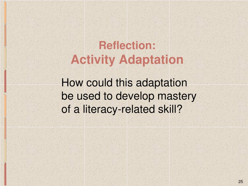 How could this adaptation be used to develop mastery of a literacy-related skill?