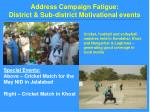 address campaign fatigue district sub district motivational events