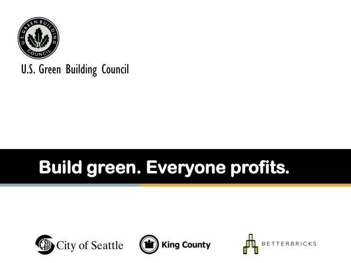 Build green everyone profits
