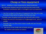 cheap or free equipment