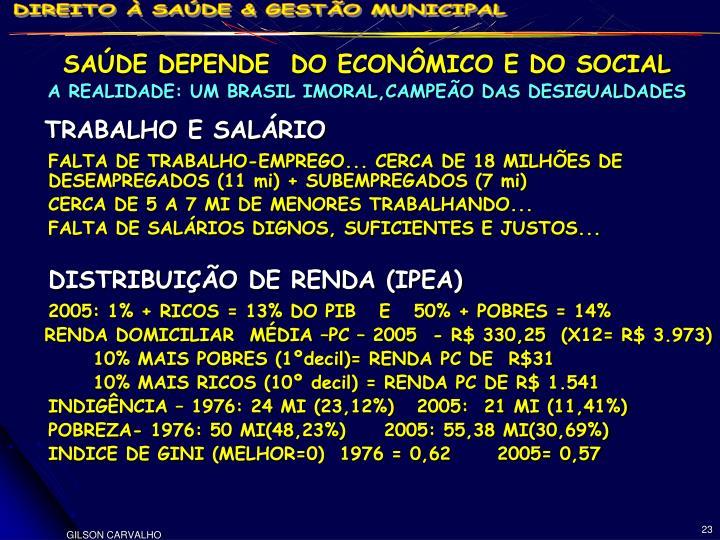 SAÚDE DEPENDE  DO ECONÔMICO E DO SOCIAL
