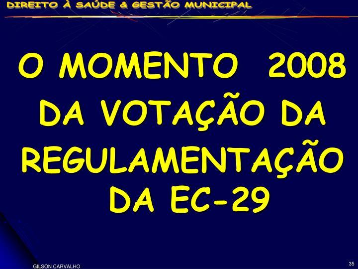 O MOMENTO  2008