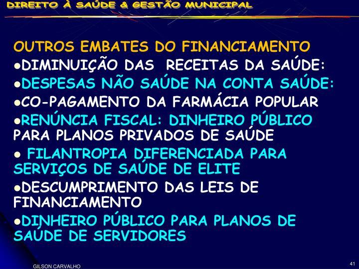 OUTROS EMBATES DO FINANCIAMENTO