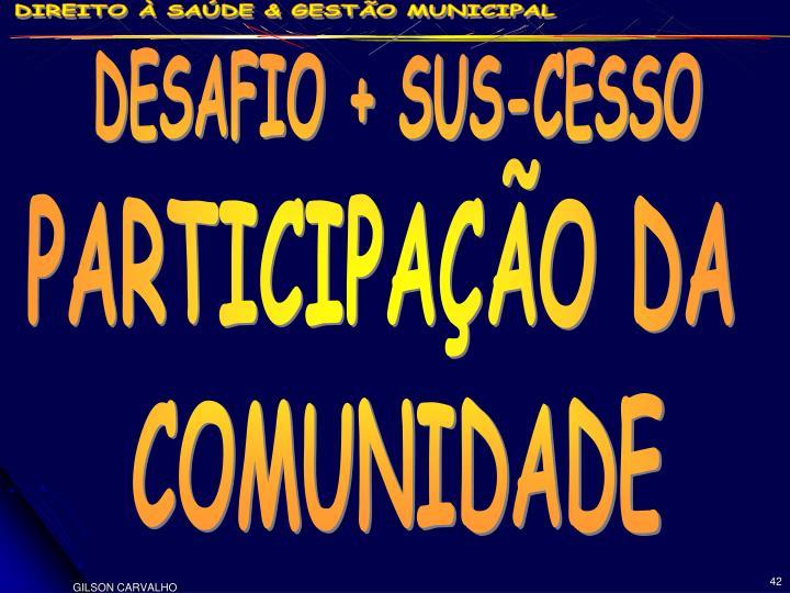 DESAFIO + SUS-CESSO