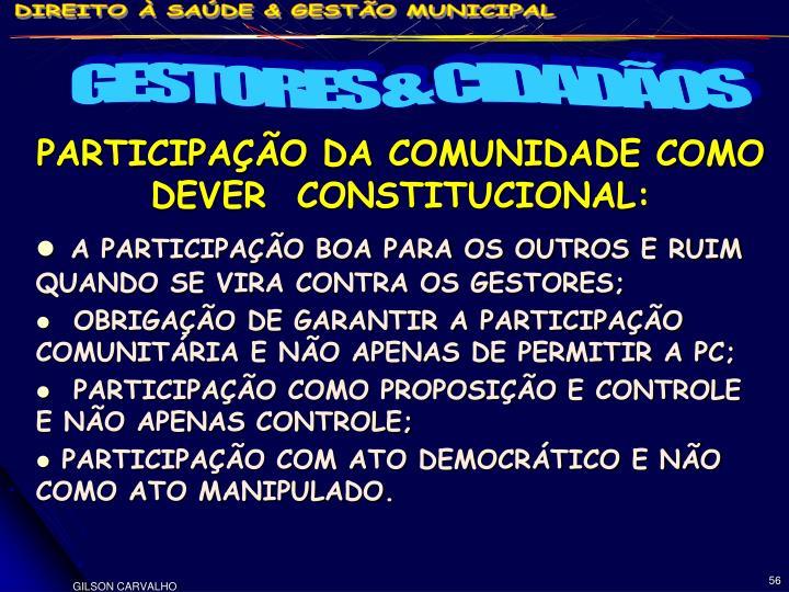 PARTICIPAÇÃO DA COMUNIDADE COMO DEVER  CONSTITUCIONAL:
