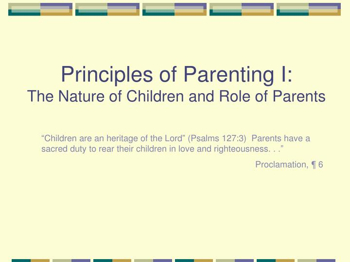 Principles of parenting i the nature of children and role of parents