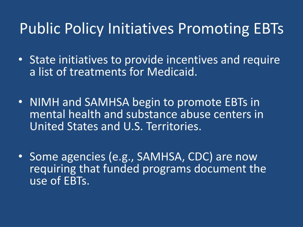 Public Policy Initiatives Promoting EBTs