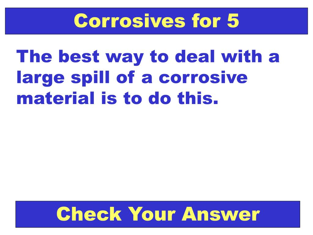 Corrosives for 5