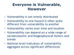 everyone is vulnerable however