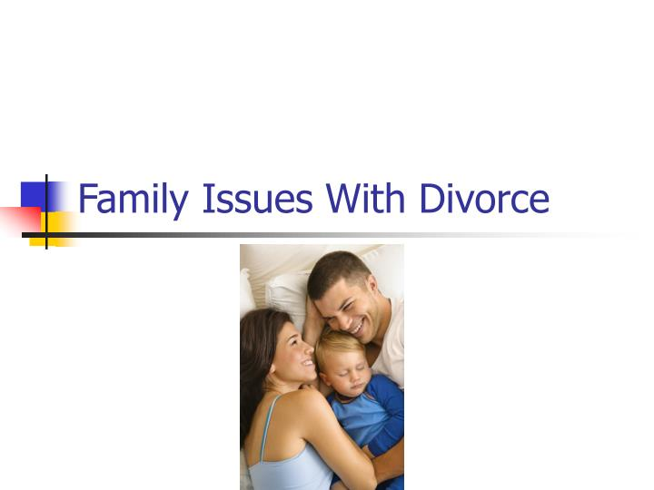 family issues Psychology has an important perspective to bring to the topics of marriage and family issues for lesbian, gay, bisexual and transgender people apa has been actively involved in highlighting that perspective through the research-based resolutions, briefs for legal cases and additional resources.
