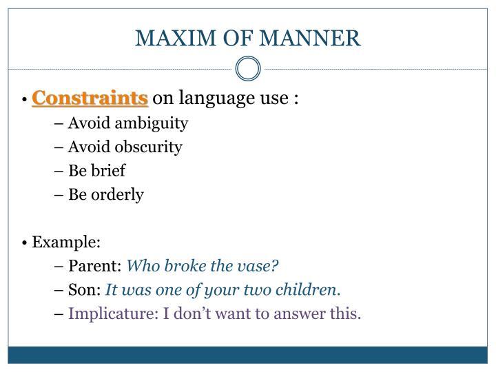 MAXIM OF MANNER