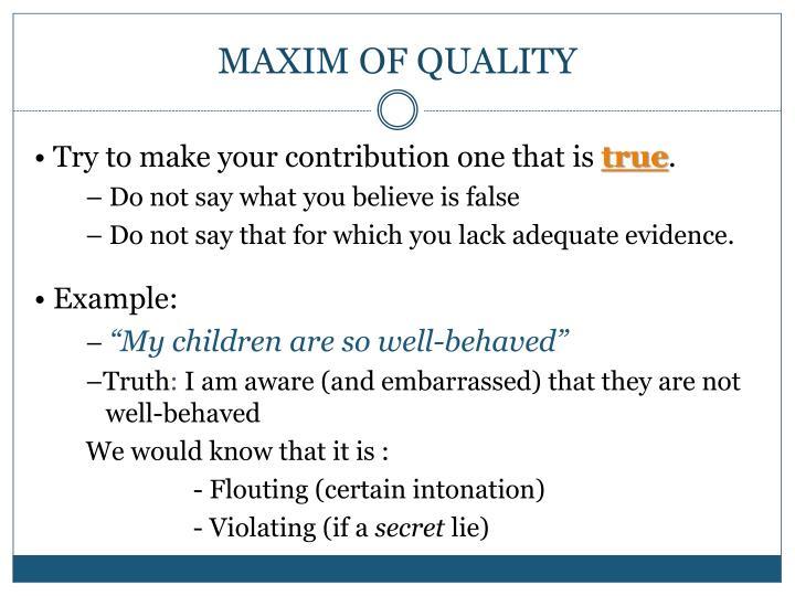MAXIM OF QUALITY