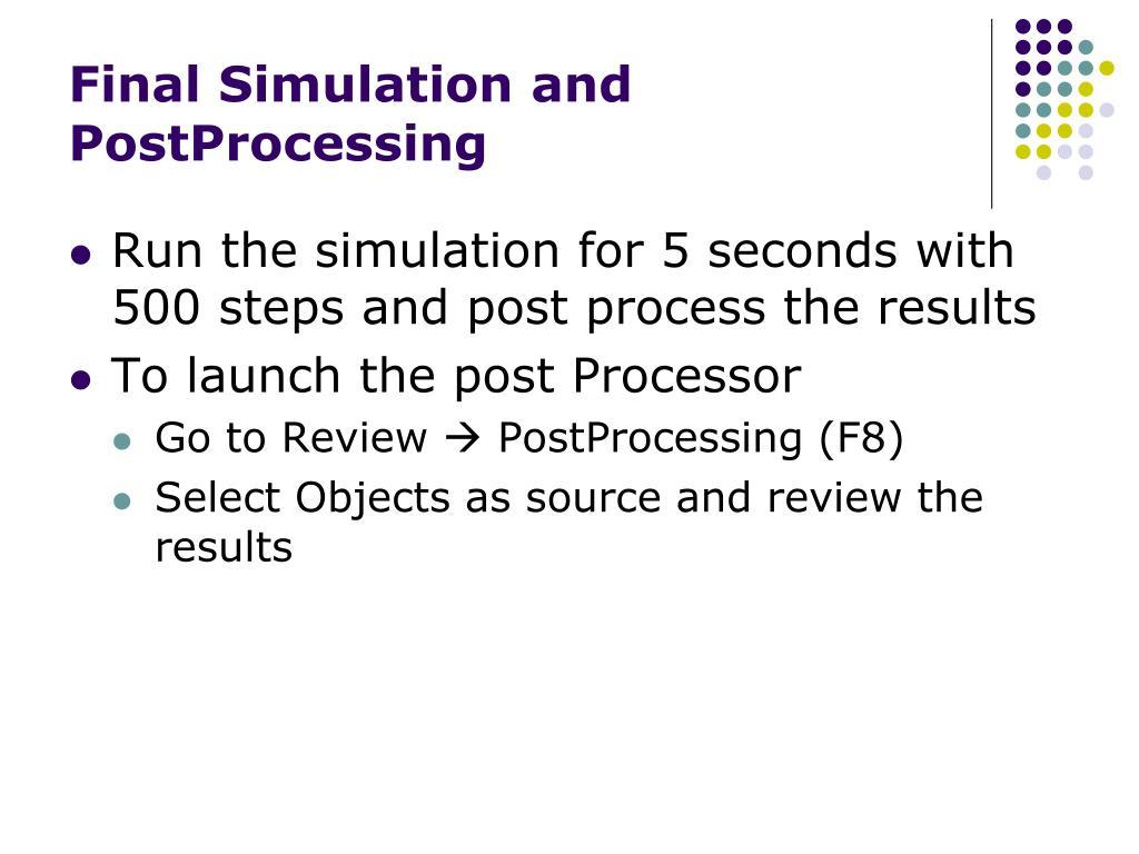 Final Simulation and PostProcessing