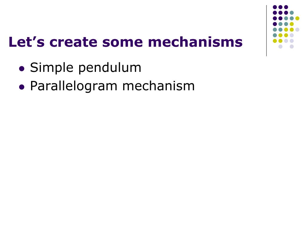 Let's create some mechanisms