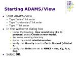 starting adams view