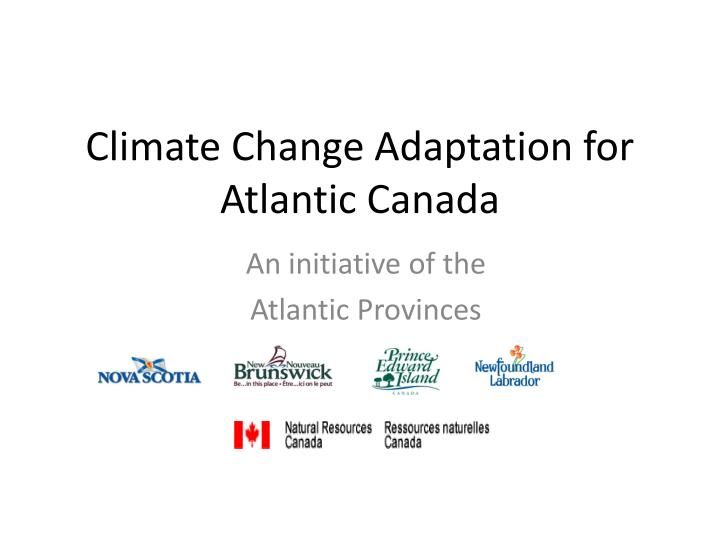 Climate change adaptation for atlantic canada