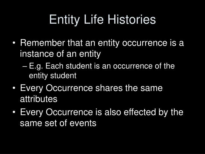 Entity Life Histories
