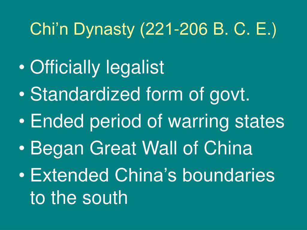 Chi'n Dynasty (221-206 B. C. E.)