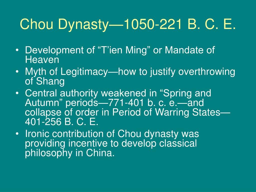 Chou Dynasty—1050-221 B. C. E.