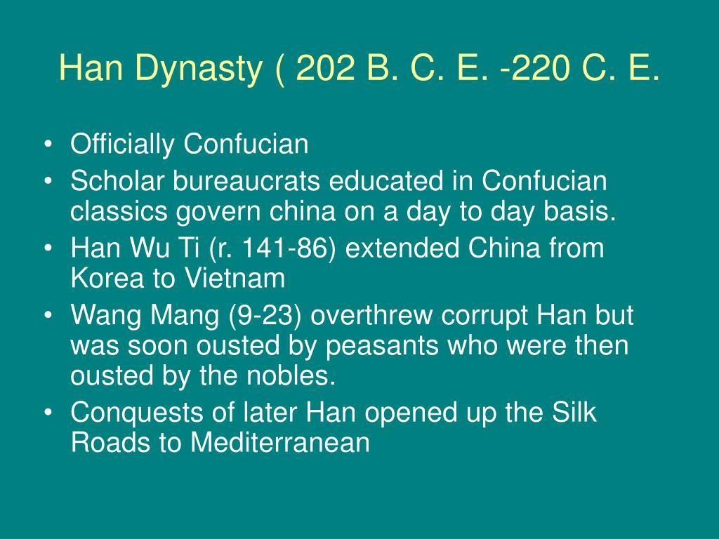 Han Dynasty ( 202 B. C. E. -220 C. E.