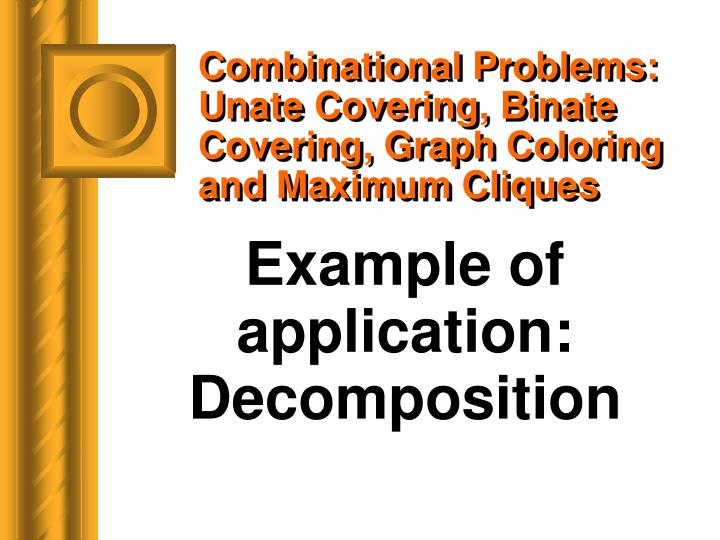 combinational problems unate covering binate covering graph coloring and maximum cliques n.