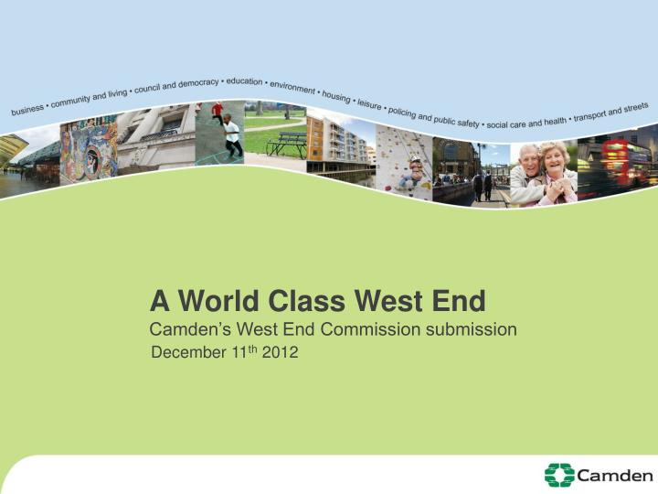 a world class west end camden s west end commission submission n.