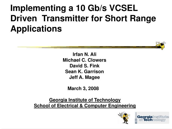 PPT - Implementing a 10 Gb/s VCSEL Driven Transmitter for