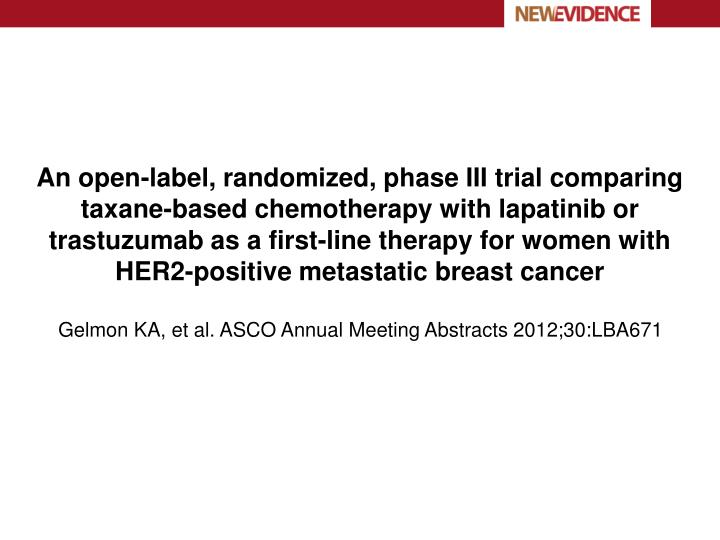 An open-label, randomized, phase III trial comparing taxane-based chemotherapy with lapatinib or trastuzumab as a first-line therapy for women with HER2-positive metastatic breast cancer