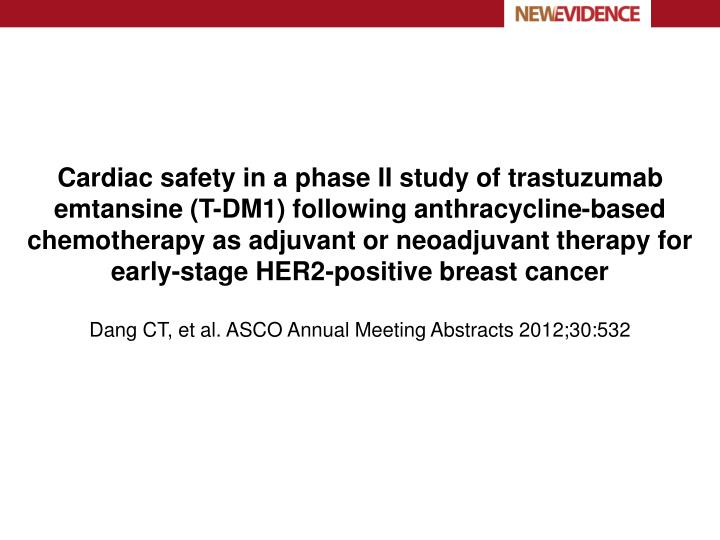 Cardiac safety in a phase II study of trastuzumab emtansine (T-DM1) following anthracycline-based chemotherapy as adjuvant or neoadjuvant therapy for early-stage HER2-positive breast cancer