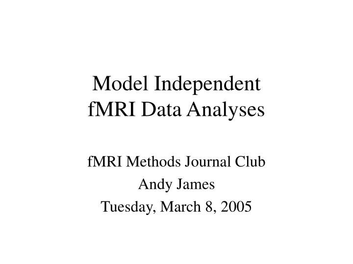 model independent fmri data analyses n.