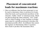 placement of concentrated loads for maximum reactions