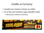 credits vs currency