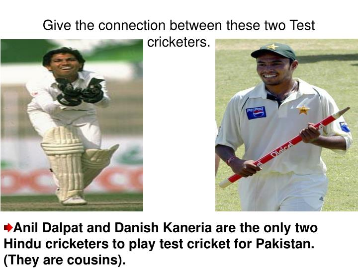 Give the connection between these two test cricketers