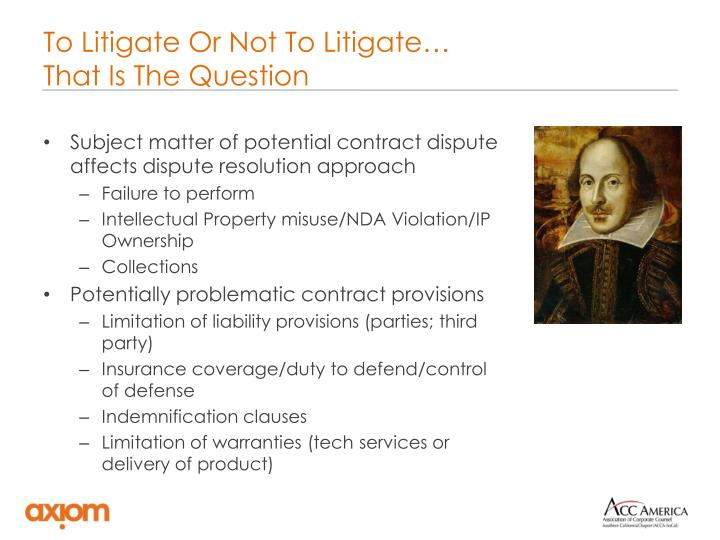 To Litigate Or Not To Litigate…