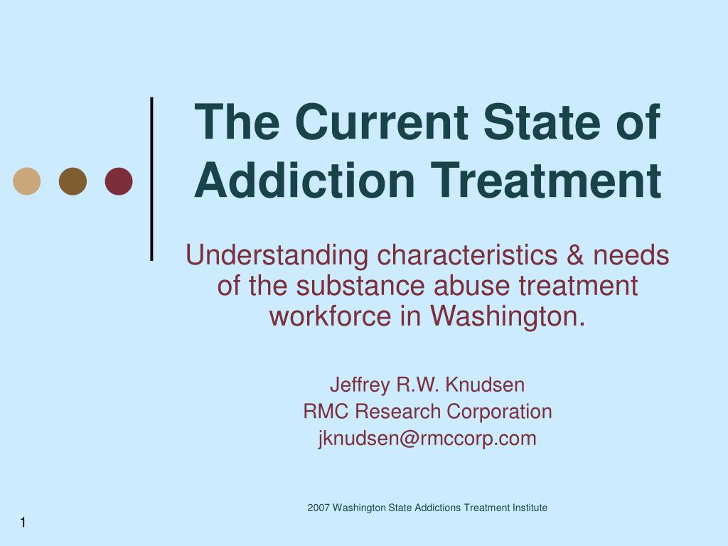 the current state of addiction treatment l.