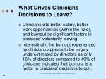 what drives clinicians decisions to leave