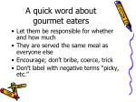 a quick word about gourmet eaters