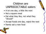 children are unpredictable eaters